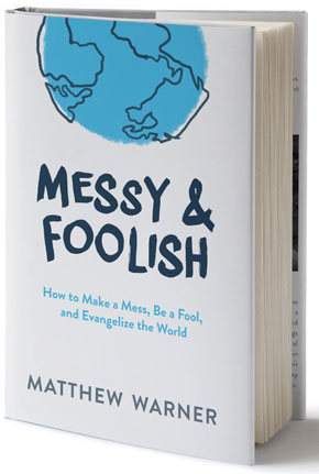 Messy-Foolish-evangelization