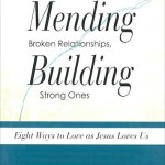 Learn to Love Like Jesus: Mending Broken Relationships, Building Strong Ones