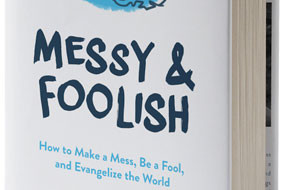 Messy & Foolish: Matthew Warner's Evangelization Manifesto
